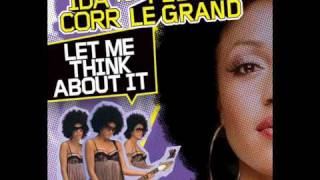 Let me Think About it  - Club mix - Ida Corr vs. Fedde le Grand