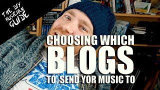 Choosing Which Blogs to Send Your Music To | The DIY Musician Guide