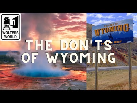 Wyoming - What NOT to Do in Wyoming as a Tourist