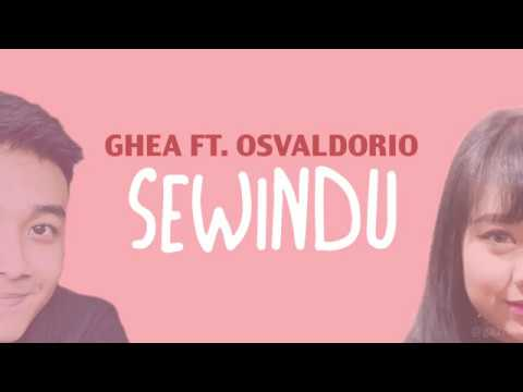 Ghea ft Osvaldorio  Sewindu Un Lyric