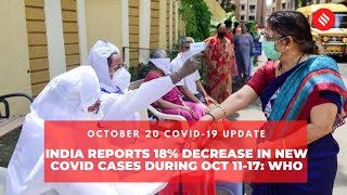 Covid-19 Updates: India Reports 18% Decrease in New Covid Cases During Oct 11-17: WHO