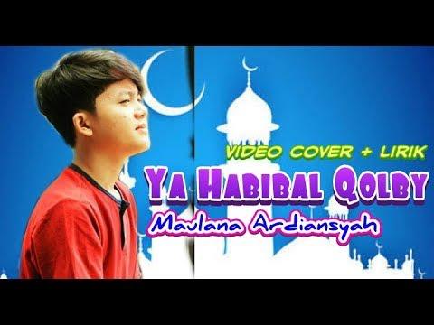 Ya Habibal Qolby ~ Maulana Ardiansyah Full Cover + Lirik
