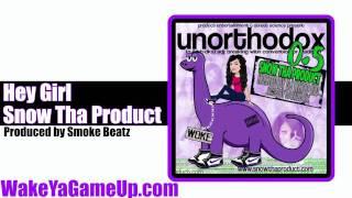 Snow Tha Product- Hey Girl  (Unorthodox .5 Mixtape)