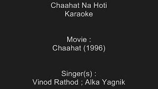 Chaahat Na Hoti - Karaoke - Chaahat (1996) - Vinod Rathod ; Alka Yagnik