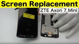 ZTE Axon 7 Mini Screen Replacement