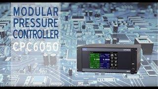 CPC6050 Modular Pressure Controller Overview