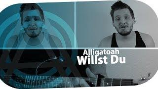 Alligatoah - Willst Du (aberANDRE Cover)