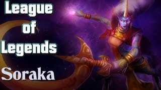 Let´s Play Soraka - League of Legends - LoL Champion Gameplay´s