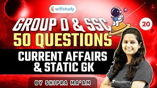 6:00 AM - RRB Group D \u0026 SSC Current Affairs \u0026 Static GK by Shipra Ma'am | 50 Questions