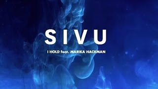 Sivu - I Hold feat. Marika Hackman [Visual Accompaniment]