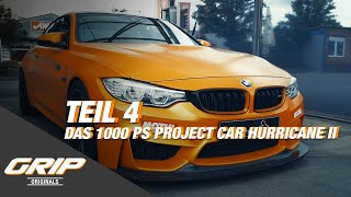 Das 1000 PS Project Car Hurricane II Teil 4 I GRIP Originals