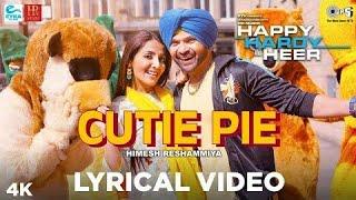 Cutie Pie Full Lyrical Video Song | Happy Hardy And Heer | Himesh Reshammiya | Sonia Mann | Shabbir