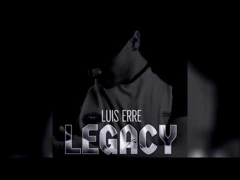Luis Erre - LEGACY (Full Album)