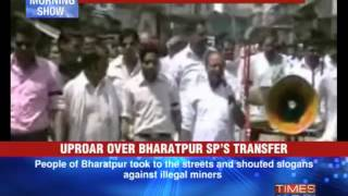 Uproar over Bharatpur SP