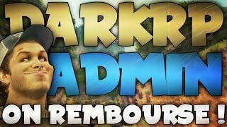 ADMIN SERIE DARKRP #2 | REMBOURSEMENT PRINTERS ! | GARRY'S MOD RP ADMIN | GANG9STAR