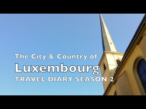 TRAVEL DIARY EP. 7 The City & Country of Luxembourg