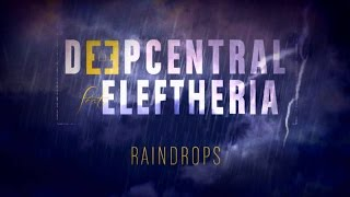 Deepcentral ft Eleftheria - Raindrops - Official Audio Release