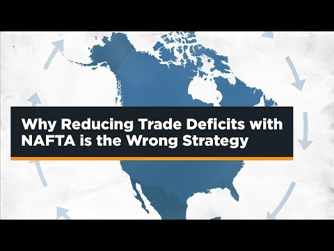 Why Reducing Trade Deficits With NAFTA Is The Wrong Strategy