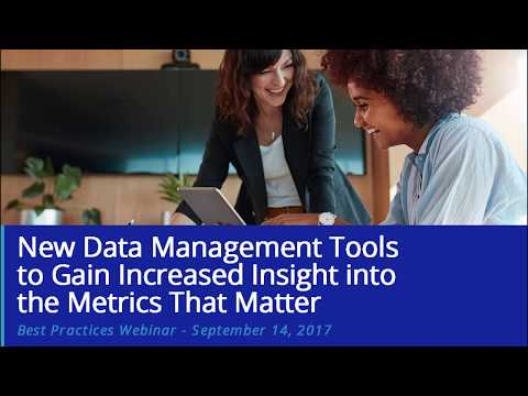 New Data Management Tools to Gain Increased Insight into the Metrics that Matter