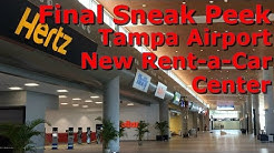 Final Sneak Peek Tampa International Airport New Rent-a-Car Center