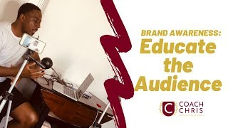 Brand Awareness Campaign: Educate the Audience