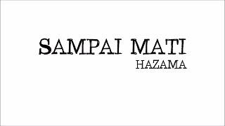 Hazama - Sampai Mati | Lirik Papan Puteh