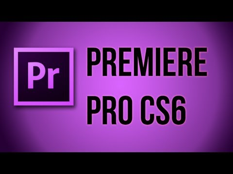 Premiere Pro CS6 Tutorial - Introduction and Basics