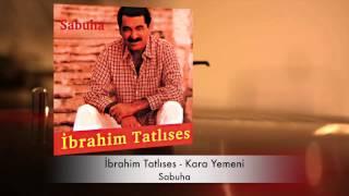 İbrahim Tatlıses - Kara Yemeni