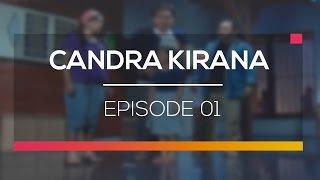 Candra Kirana - Episode 01