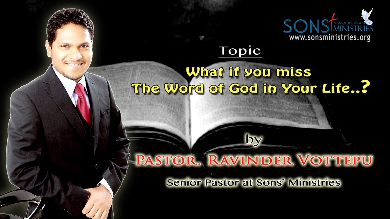 What if you miss  The Word of God in Your Life..? Message by Pastor. Ravinder Vottepu