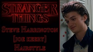 Stranger Things Hairstyle | Steve Harrington/Joe Keery | Men's Hair 2016