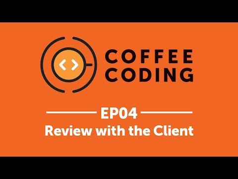 Coffee Coding: Episode 4 - Review With The Client
