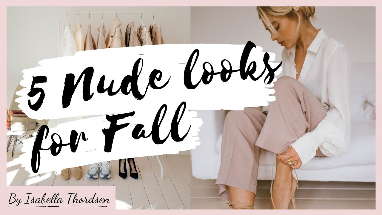 [VIDEO] - 5 NUDE LOOKS FOR FALL // WHAT TO WEAR FOR AUTUMN // Outfit Ideas 1