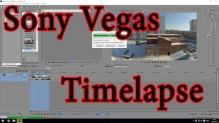 Делаем таймлапс в Sony Vegas [Урок 1]