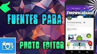 COMO INSTALAR TIPOS DE LETRAS PARA EL PHOTO EDITOR+SUPER PACK DE FUENTES julio 2017