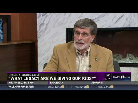 What Legacy Are We Giving Our Kids? - KARE-TV, Minneapolis - March 7, 2017