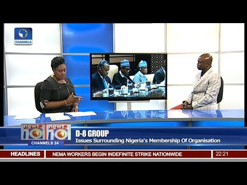 Discussing Issues Surrounding Nigeria's D 8 Group Membership 19/07/17 Pt.2 |News@10|