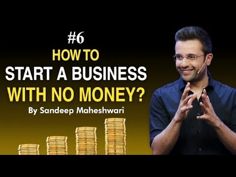 #6 How To Start A Business With No Money? By Sandeep Maheshwari I Hindi #businessideas