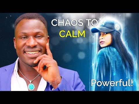 How to Find The Calm In Chaos (Law of Attraction!) Powerful!