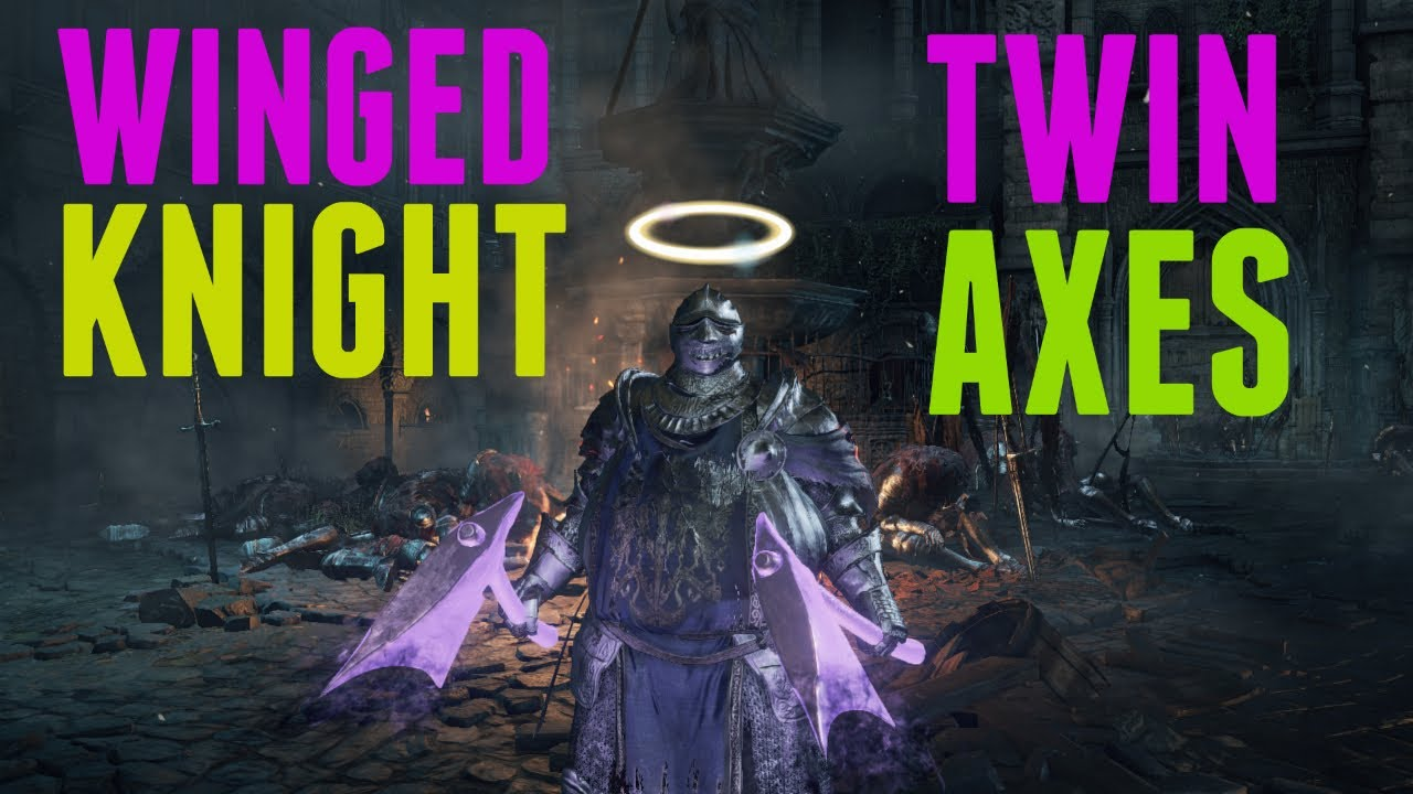 Dark Souls 3 Winged Knight Twin Axes Pvp Over Powered Axes Of