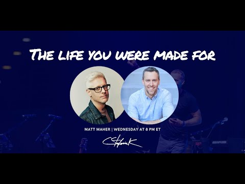 Matt Maher on The Life You Were Made For with Chris Stefanick
