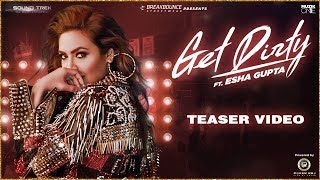 Get Dirty Song Teaser ft Esha Gupta | LAUNCH OF MUZIK ONE RECORDS |