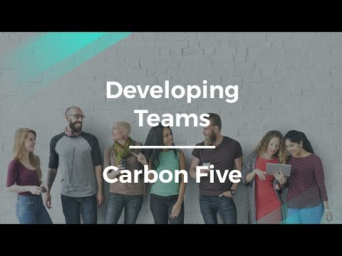 How to Develop Product Teams by Carbon Five Product Manager