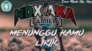 NDX A K A - Menunggu Kamu #LIRIK (Cover Anji)