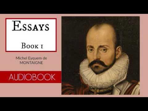 Essays -  Book 1 by Michel Eyquem de Montaigne - Audiobook ( Part 1/3 )