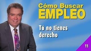 Cómo Buscar Empleo 11 - Tú No Tienes Derecho