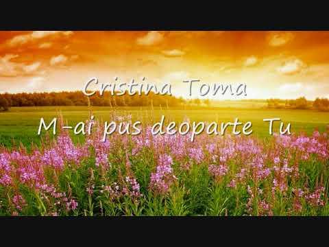 Cristina Toma - M-ai pus deoparte Tu