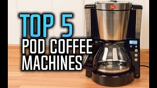 Best Pod Coffee Machines in 2018 - Which Is The Best Capsule Machine?