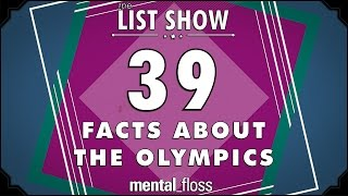 39 More Facts about the Olympics - mental_floss List Show Ep. 432