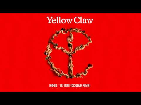 Yellow Claw - Higher (feat. Lil Eddie) [Cesqeaux Remix]